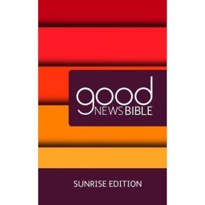 Good News Bible Sunrise Edition